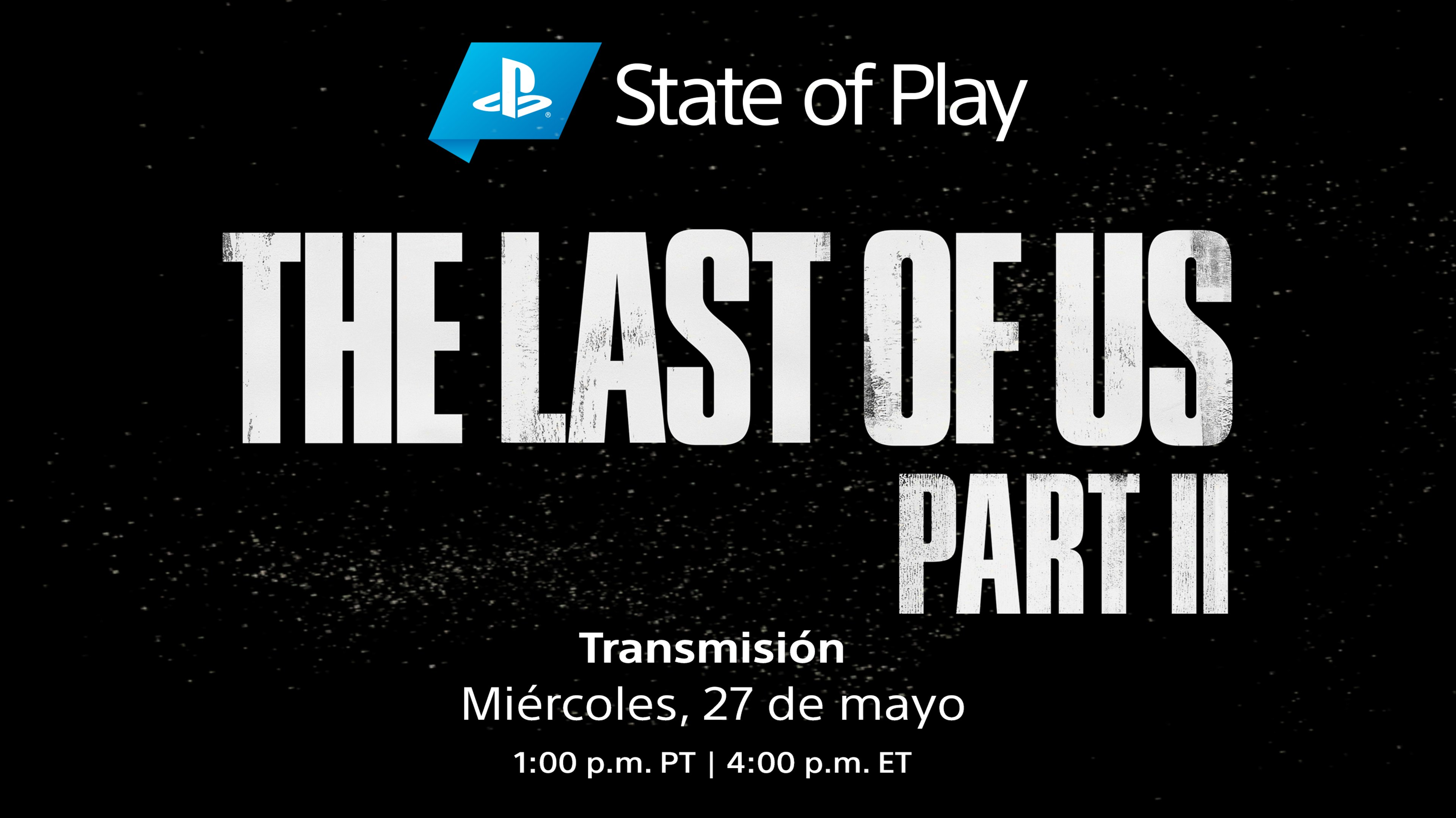 Tendremos más de The Last of Us Part 2 en el State of Play